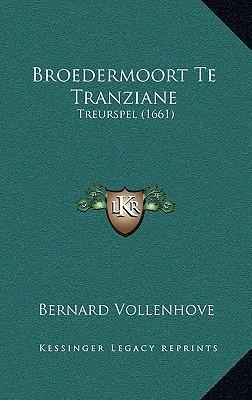 Broedermoort Te Tranziane
