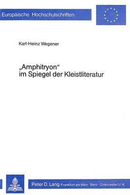 «Amphitryon» im Spiegel der Kleistliteratur
