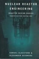 Nuclear Reactor Engineering: Reactor Design Basics v. 1
