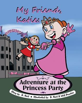My Friend Katie Adventure at the Princess Party