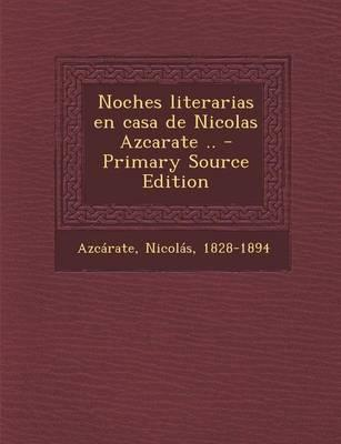 Noches Literarias En Casa de Nicolas Azcarate ..