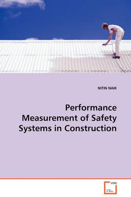 Performance Measurement of Safety Systems in Construction