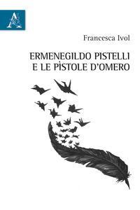 Ermenegildo Pistelli e le «Pìstole d'Omero»