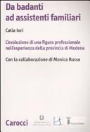 Da badanti ad assistenti familiari. L'evoluzione di una figura professionale nell'esperienza della provincia di Modena