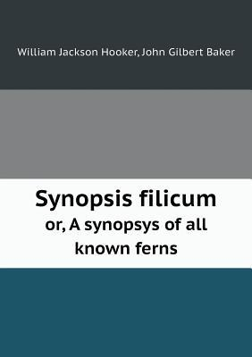 Synopsis Filicum Or,...