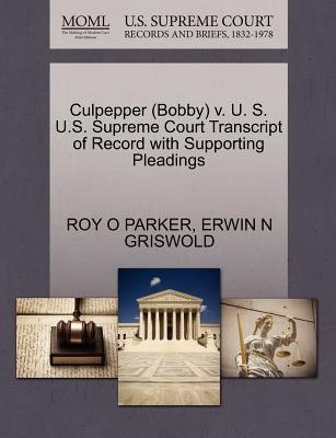 Culpepper (Bobby) V. U. S. U.S. Supreme Court Transcript of Record with Supporting Pleadings