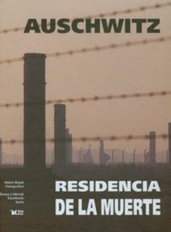Auschwitz Residencia de la muerte