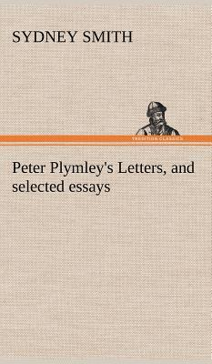 Peter Plymley's Letters, and selected essays
