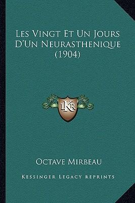 Les Vingt Et Un Jours D'Un Neurasthenique (1904)