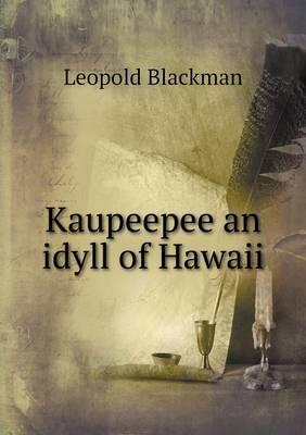 Kaupeepee an Idyll of Hawaii
