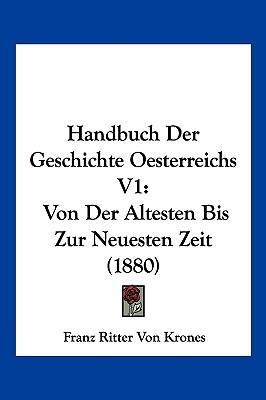 Handbuch Der Geschichte Oesterreichs V1