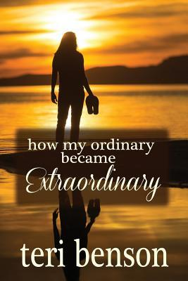 How My Ordinary Became Extraordinary
