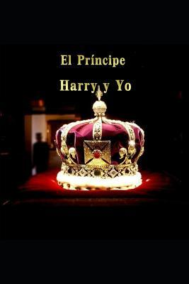 El Príncipe Harry y Yo