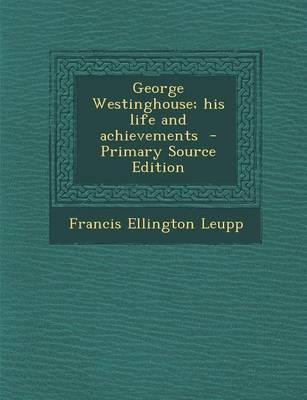 George Westinghouse;...