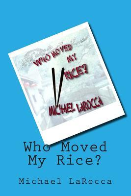 Who Moved My Rice?