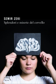 Splendori e miserie del cervello