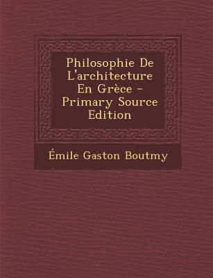 Philosophie de L'Architecture En Grece