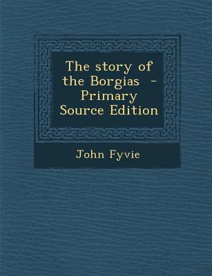 The Story of the Borgias