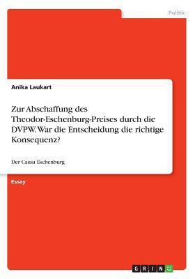 Zur Abschaffung des Theodor-Eschenburg-Preises durch die DVPW. War die Entscheidung die richtige Konsequenz?