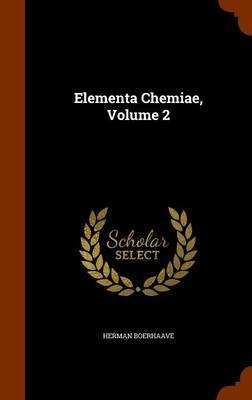 Elementa Chemiae, Vo...