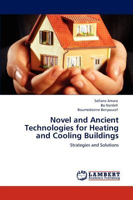 Novel and Ancient Technologies for Heating and Cooling Buildings