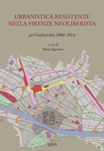 Urbanistica resistente nella Firenze neoliberista