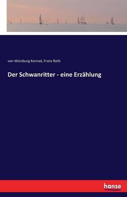 Der Schwanritter - eine Erzählung