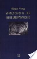 Vorgeschichte der Museumspädagogik