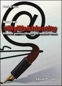 #mywebidentity. Elementi piscosociologici dell'identità online