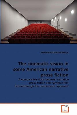 The cinematic vision in some American narrative prose fiction