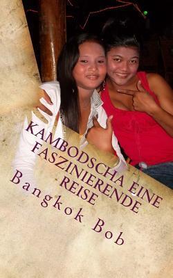 Kambodscha Eine Faszinierende Reise