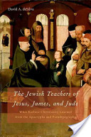 The Jewish Teachers of Jesus, James, and Jude