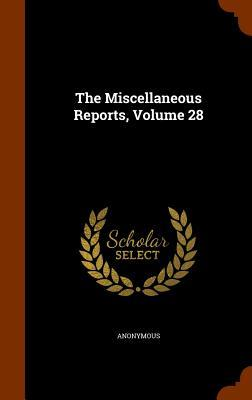 The Miscellaneous Reports, Volume 28