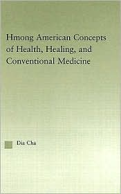 Hmong American concepts of health, healing, and conventional medicine