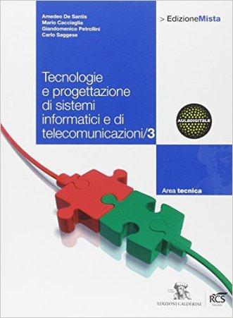 Tecnologie e progettazione di sistemi informatici e di telecomunicazioni. Per le Scuole superiori. Con espansione online