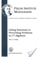 Lifting Solutions to Perturbing Problems in $C*$-Algebras