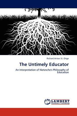 The Untimely Educator