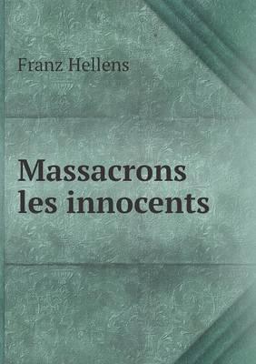 Massacrons Les Innoc...