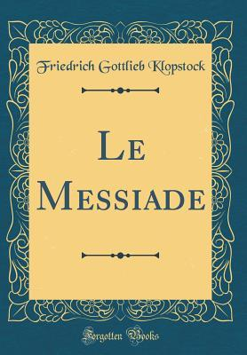 Le Messiade (Classic Reprint)