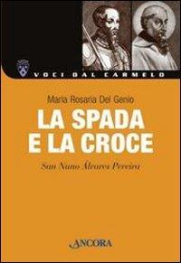 La spada e la croce. San Nuno Alvares Pereira