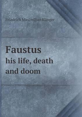 Faustus His Life, Death and Doom