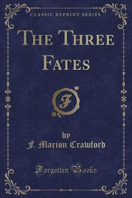The Three Fates (Classic Reprint)