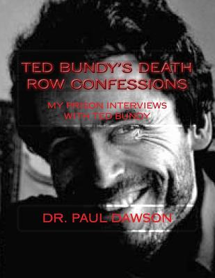 Ted Bundy's Death Row Confessions