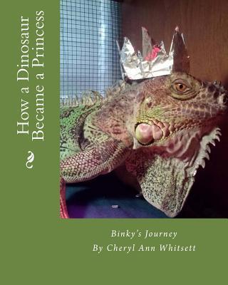 How a Dinosaur Became a Princess