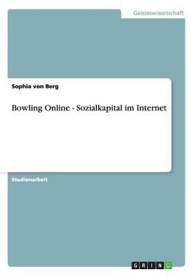 Bowling Online - Sozialkapital im Internet