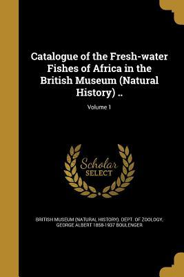 CATALOGUE OF THE FRESH-WATER F