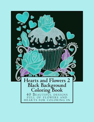 Hearts and Flowers Black Background Coloring Book