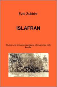 ISLAFRAN. Storia di una formazione partigiana internazionale nelle langhe