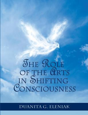 The Role of the Arts in Shifting Consciousness