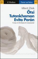 Ötzi, Tutankhamon, Evita Perón